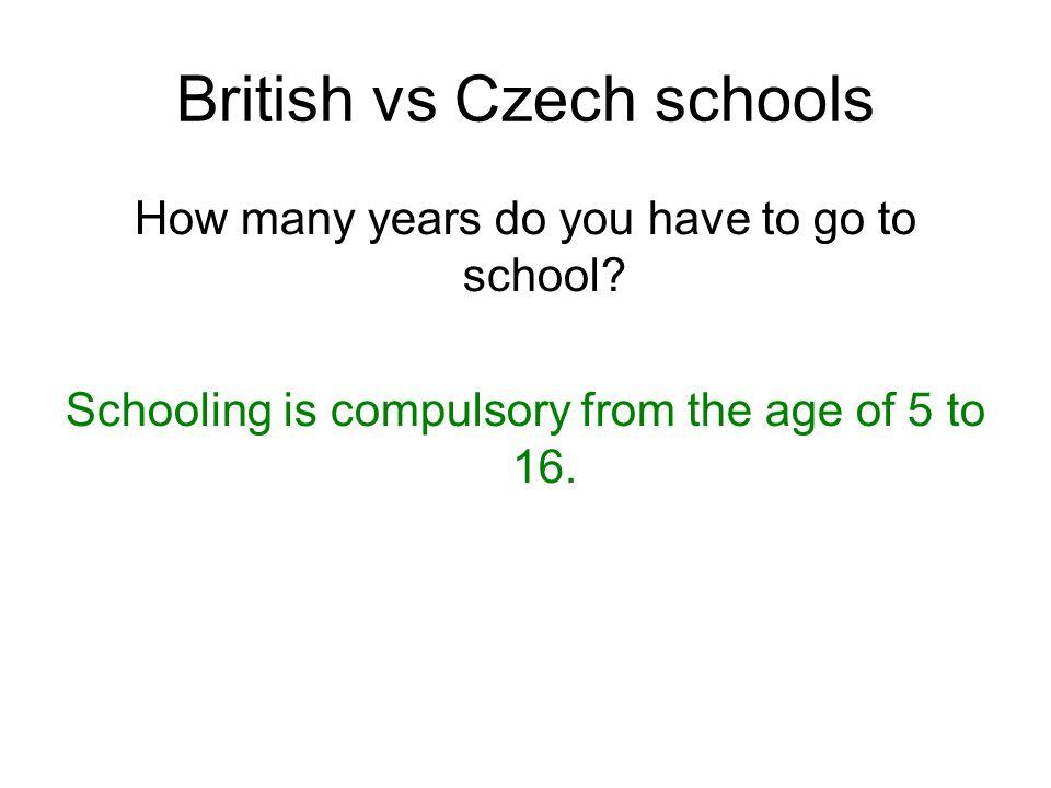 British vs Czech schools Do all Czech schools teach the same things.