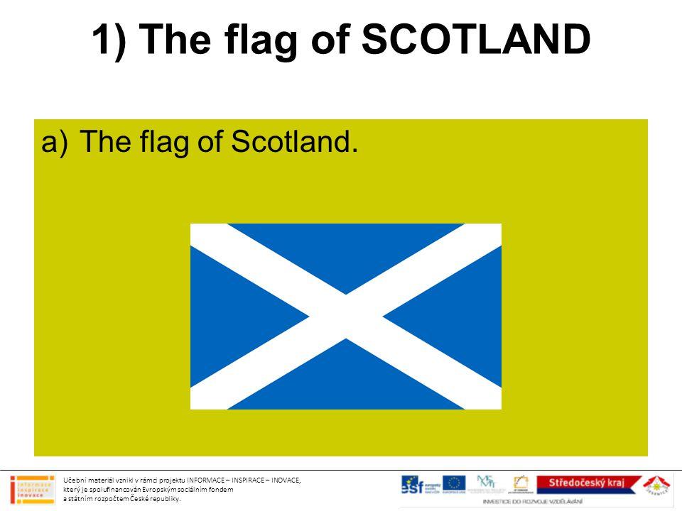 1) The flag of SCOTLAND a)The flag of Scotland.
