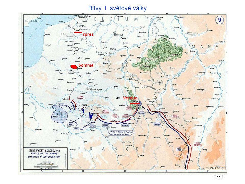 Bitvy 1. světové války Obr. 5 Ypres Somma Verdun