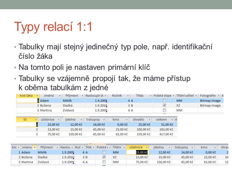Nastavení relace 1:1 Tabulky musí být zavřeny Pás karet Databázové nástroje – Relace Vložím tabulky, mezi kterými budu provádět relace Vyberu pole pro relační propojení a zatrhnu zajistit referenční integritu Volba vytvořit, vznikne propojení zobrazí se čísla 1