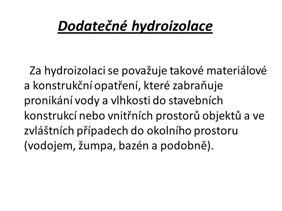 Za hydroizolaci se považuje takové materiálové a konstrukční opatření, které zabraňuje pronikání vody a vlhkosti do stavebních konstrukcí nebo vnitřní