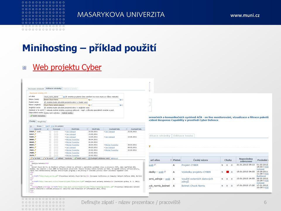 Minihosting – příklad použití Web projektu Cyber Definujte zápatí - název prezentace / pracoviště6