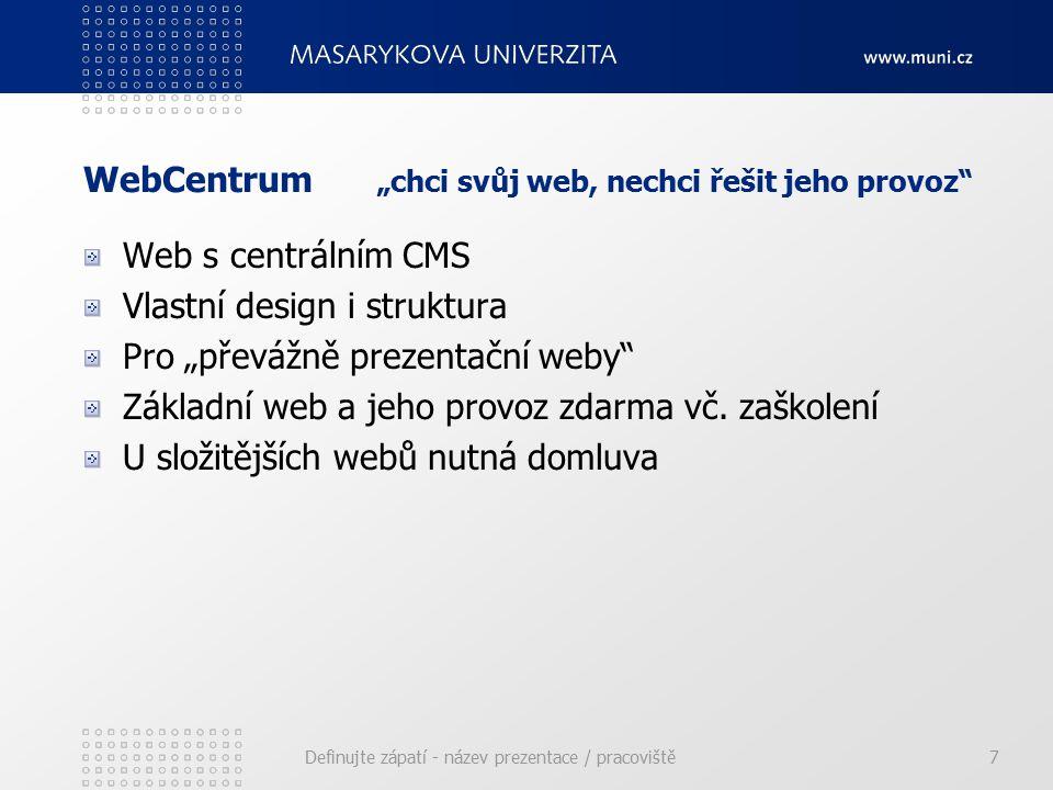 """WebCentrum """"chci svůj web, nechci řešit jeho provoz Web s centrálním CMS Vlastní design i struktura Pro """"převážně prezentační weby Základní web a jeho provoz zdarma vč."""