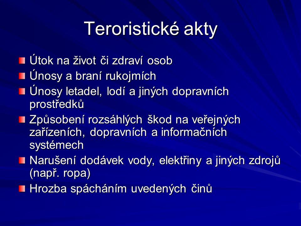 Teroristická skupina Strukturovaná skupina dvou a více osob Vytvoření na určitou dobu Jednání ve shodě za účelem spáchání ter.