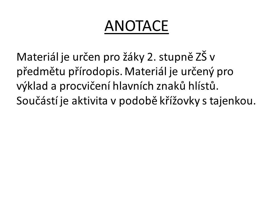 ANOTACE Materiál je určen pro žáky 2.stupně ZŠ v předmětu přírodopis.
