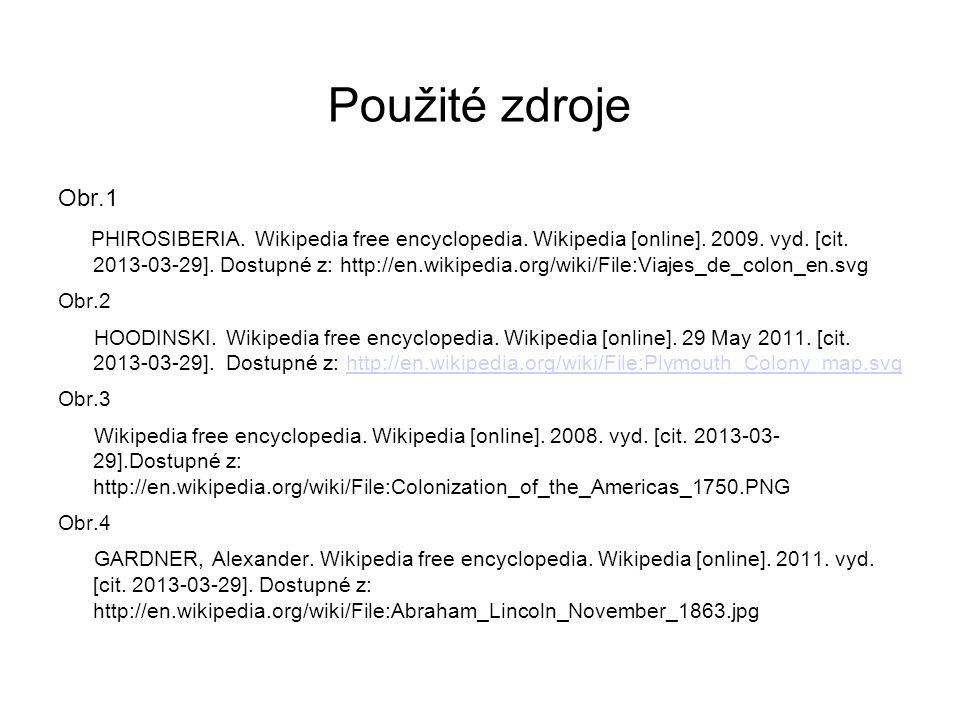 Použité zdroje Obr.1 PHIROSIBERIA. Wikipedia free encyclopedia. Wikipedia [online]. 2009. vyd. [cit. 2013-03-29]. Dostupné z: http://en.wikipedia.org/
