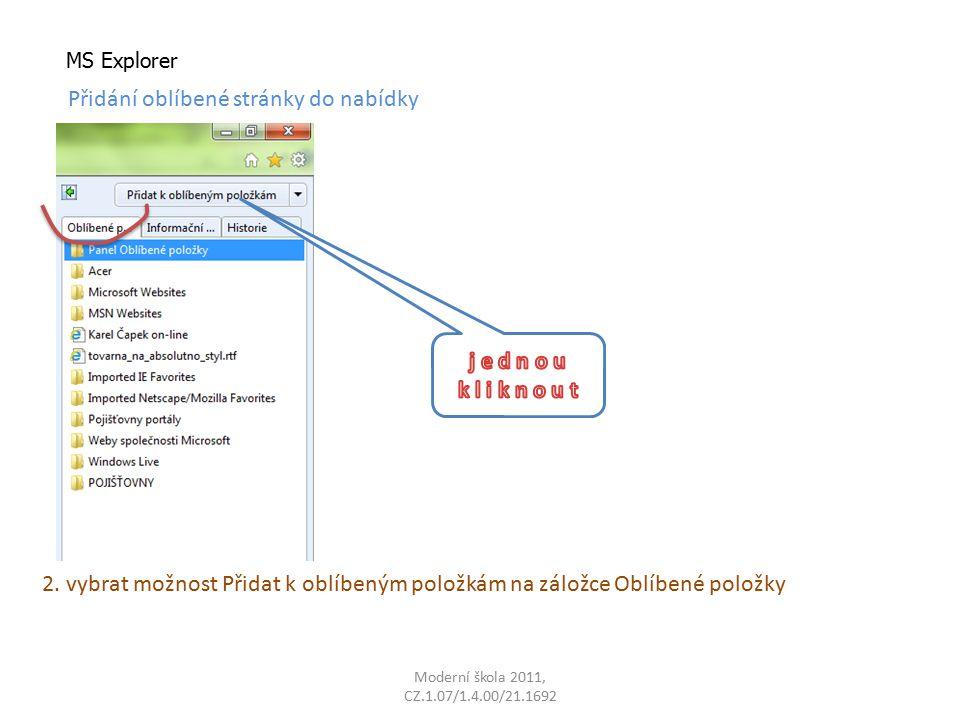 Moderní škola 2011, CZ.1.07/1.4.00/21.1692 MS Explorer Přidání oblíbené stránky do nabídky 2.