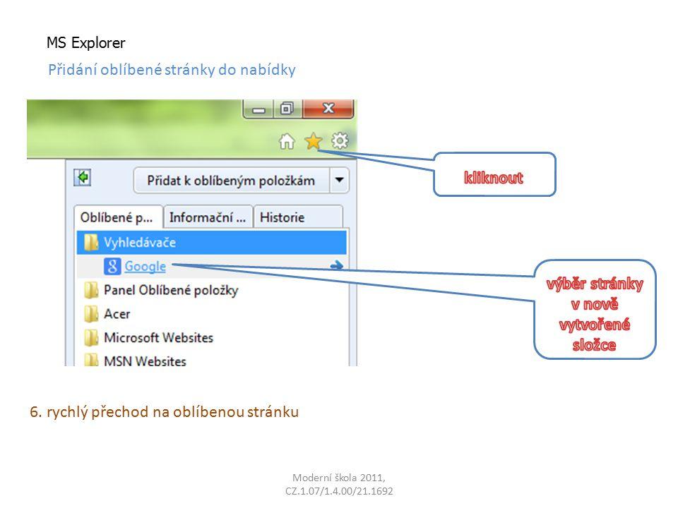 Moderní škola 2011, CZ.1.07/1.4.00/21.1692 MS Explorer Přidání oblíbené stránky do nabídky 6.
