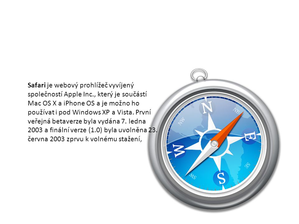 Safari je webový prohlížeč vyvíjený společností Apple Inc., který je součástí Mac OS X a iPhone OS a je možno ho používat i pod Windows XP a Vista. Pr