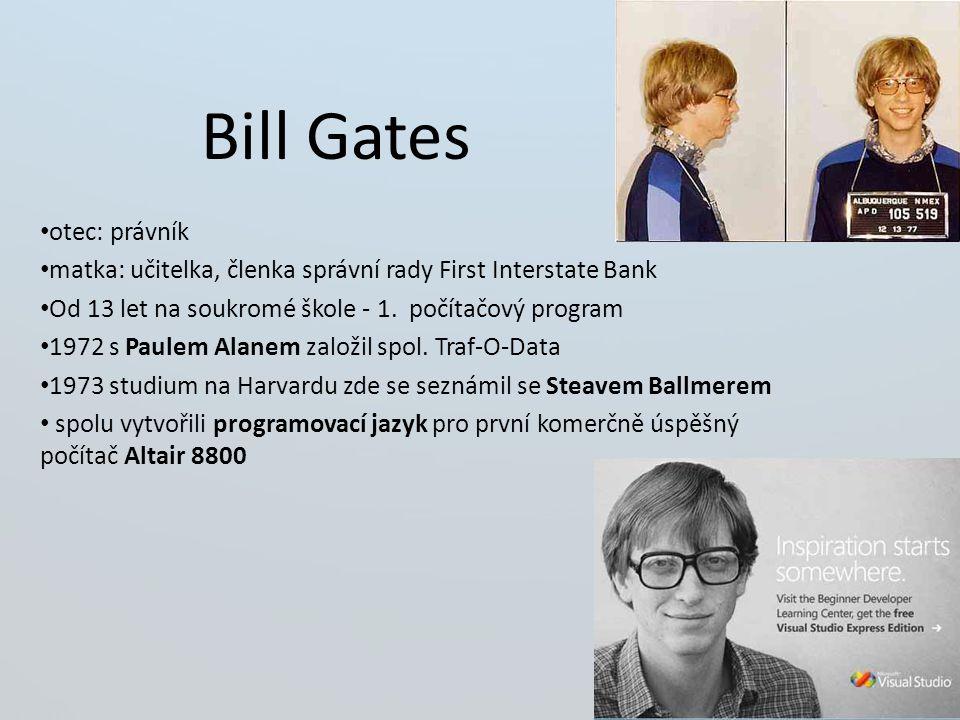 Bill Gates otec: právník matka: učitelka, členka správní rady First Interstate Bank Od 13 let na soukromé škole - 1.