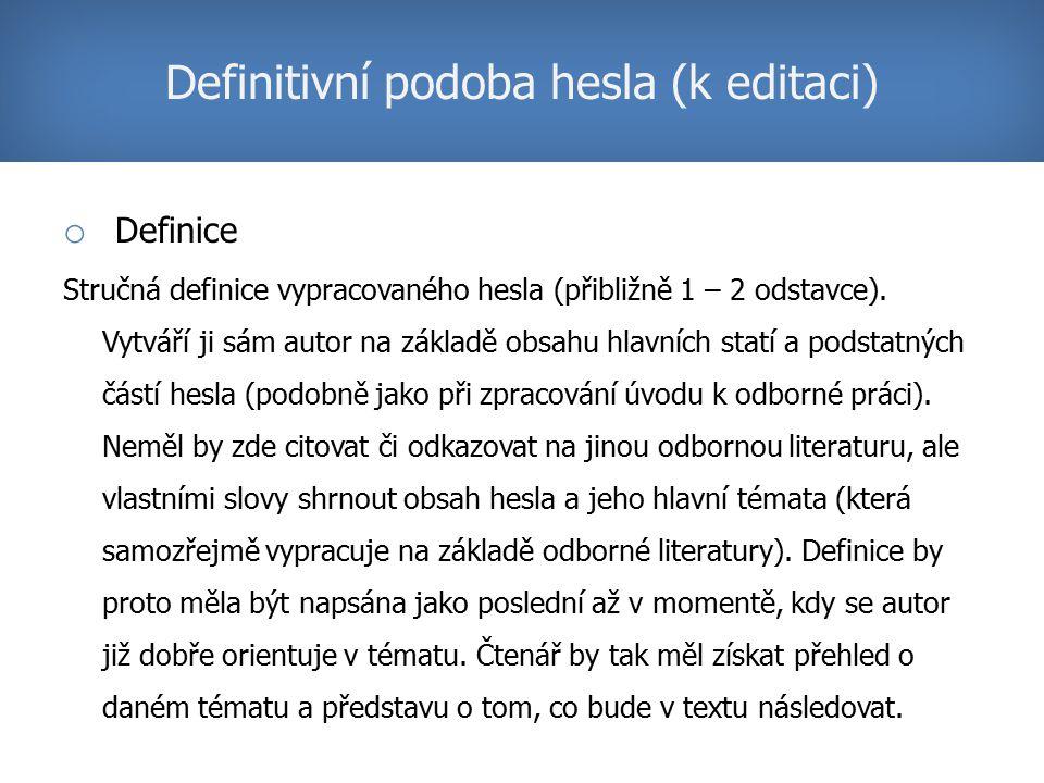 o Definice Stručná definice vypracovaného hesla (přibližně 1 – 2 odstavce).