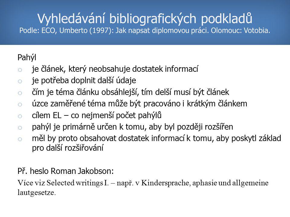 o Kompletní bibliografie na konci hesla: Článek v časopisu: de BEAUGRANDE, Robert (1996): Funkce a forma v jazykové teorii a výzkumu.