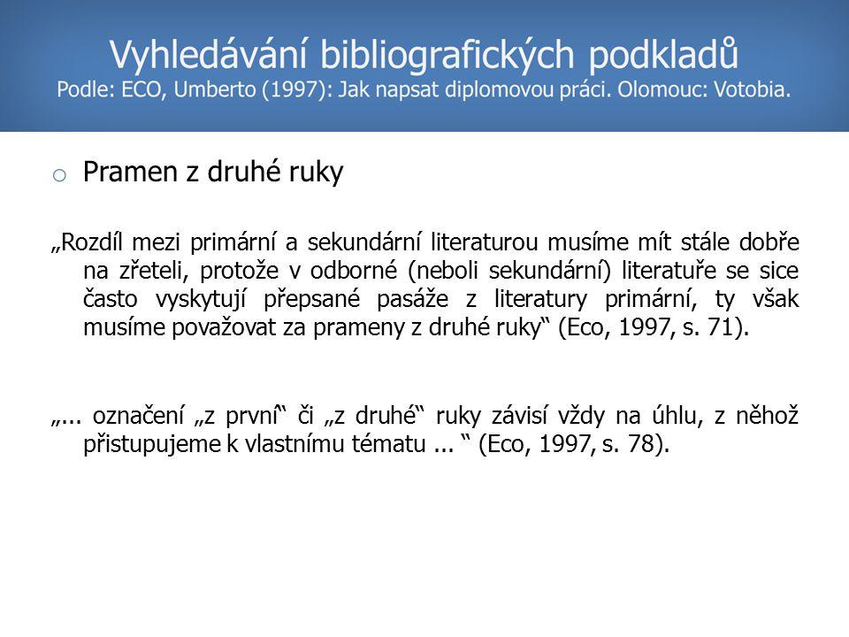 Příklad: o Pokud zpracováváte heslo diskurz v pojetí Normana Fairclougha, primární literaturou jsou texty napsané N.