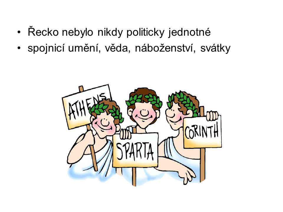 Řecko nebylo nikdy politicky jednotné spojnicí umění, věda, náboženství, svátky