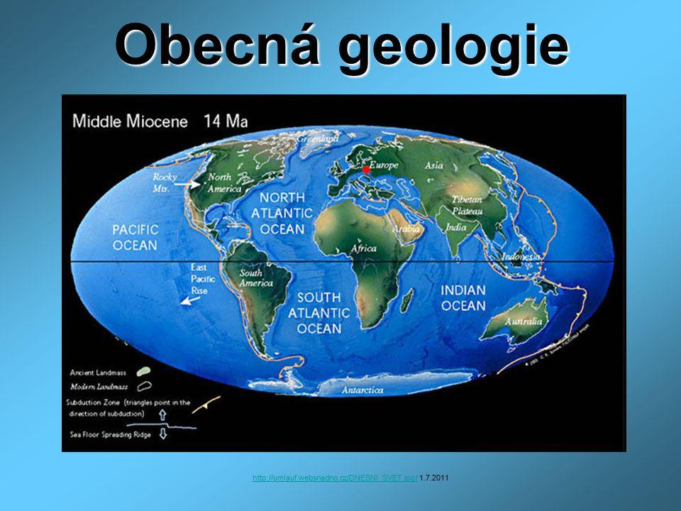 Obecná geologie http://umlauf.websnadno.cz/DNESNI_SVET.jpg /http://umlauf.websnadno.cz/DNESNI_SVET.jpg / 1.7.2011