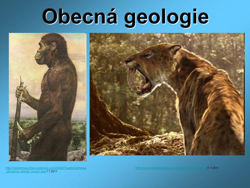 Obecná geologie http://www.windik004.estranky.cz/img/mid/1/smilodon.jpghttp://www.windik004.estranky.cz/img/mid/1/smilodon.jpg /1.7.2011http://residen