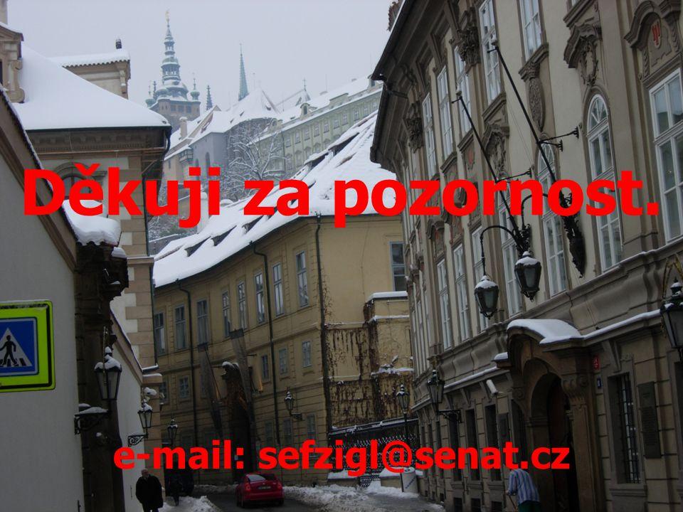 Děkuji za pozornost. e-mail: sefzigl@senat.cz