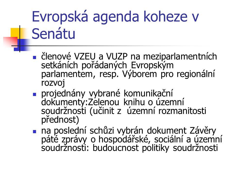 Evropská agenda koheze v Senátu členové VZEU a VUZP na meziparlamentních setkáních pořádaných Evropským parlamentem, resp. Výborem pro regionální rozv