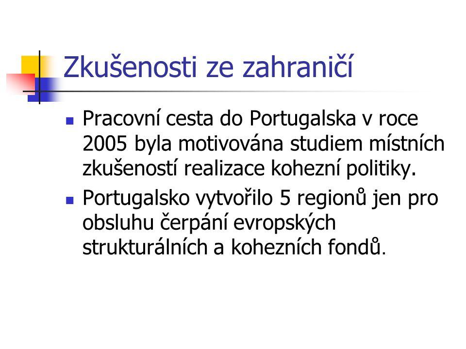 Zkušenosti ze zahraničí Pracovní cesta do Portugalska v roce 2005 byla motivována studiem místních zkušeností realizace kohezní politiky.