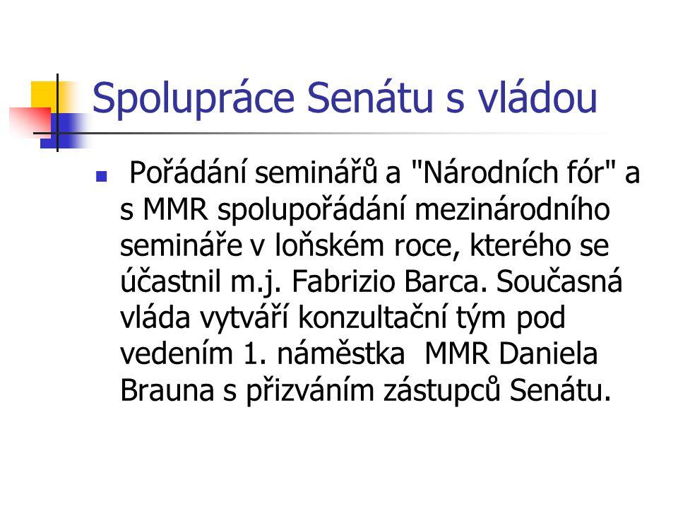 Spolupráce Senátu s vládou Pořádání seminářů a