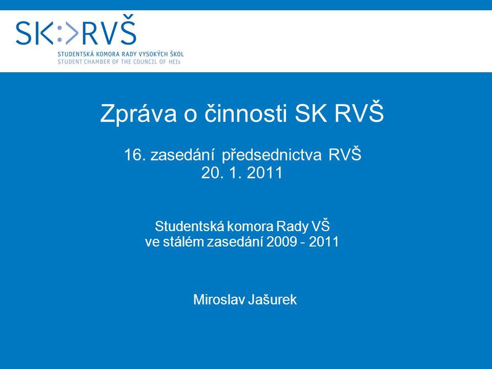 Zpráva o činnosti SK RVŠ 16. zasedání předsednictva RVŠ 20.