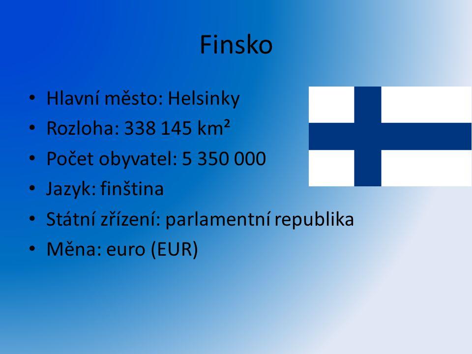 Finsko Hlavní město: Helsinky Rozloha: 338 145 km² Počet obyvatel: 5 350 000 Jazyk: finština Státní zřízení: parlamentní republika Měna: euro (EUR)
