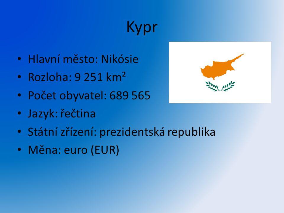 Kypr Hlavní město: Nikósie Rozloha: 9 251 km² Počet obyvatel: 689 565 Jazyk: řečtina Státní zřízení: prezidentská republika Měna: euro (EUR)