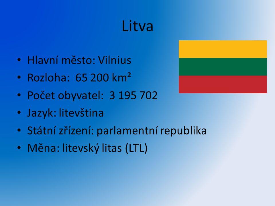 Litva Hlavní město: Vilnius Rozloha: 65 200 km² Počet obyvatel: 3 195 702 Jazyk: litevština Státní zřízení: parlamentní republika Měna: litevský litas