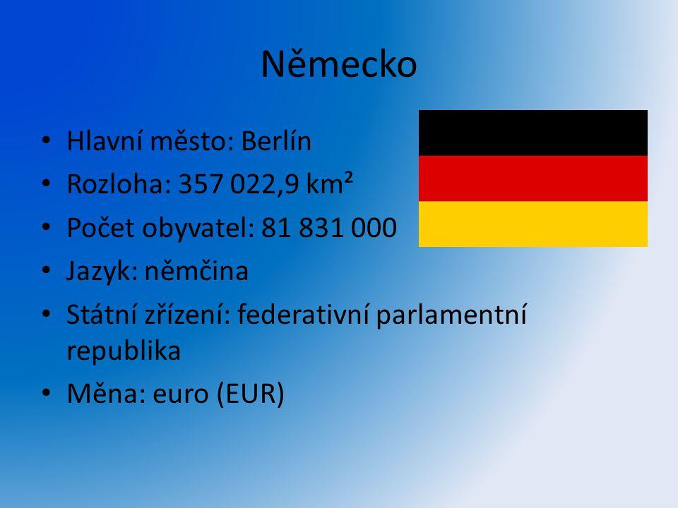 Německo Hlavní město: Berlín Rozloha: 357 022,9 km² Počet obyvatel: 81 831 000 Jazyk: němčina Státní zřízení: federativní parlamentní republika Měna:
