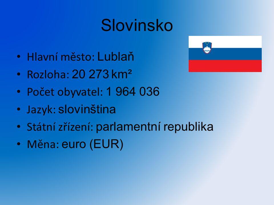 Slovinsko Hlavní město: Lublaň Rozloha: 20 273 km² Počet obyvatel: 1 964 036 Jazyk: slovinština Státní zřízení: parlamentní republika Měna: euro (EUR)