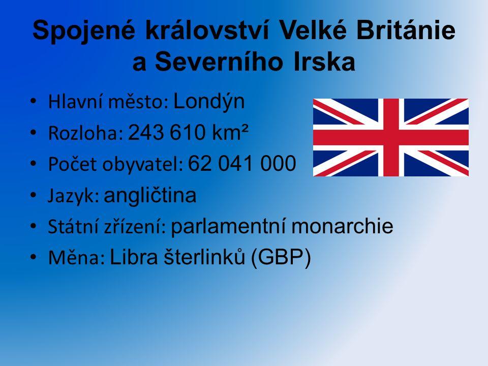 Spojené království Velké Británie a Severního Irska Hlavní město: Londýn Rozloha: 243 610 km² Počet obyvatel: 62 041 000 Jazyk: angličtina Státní zříz