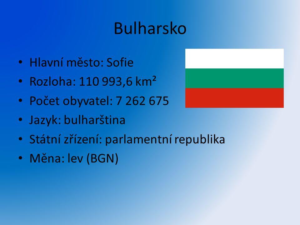 Bulharsko Hlavní město: Sofie Rozloha: 110 993,6 km² Počet obyvatel: 7 262 675 Jazyk: bulharština Státní zřízení: parlamentní republika Měna: lev (BGN