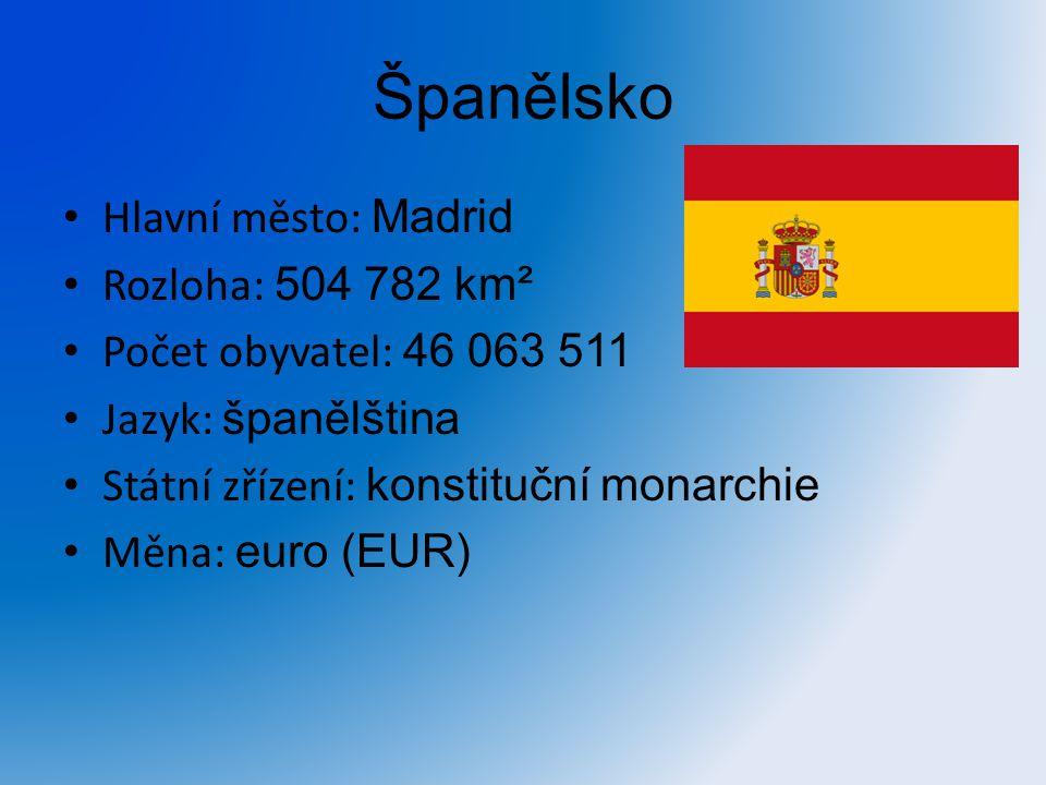 Španělsko Hlavní město: Madrid Rozloha: 504 782 km² Počet obyvatel: 46 063 511 Jazyk: španělština Státní zřízení: konstituční monarchie Měna: euro (EU
