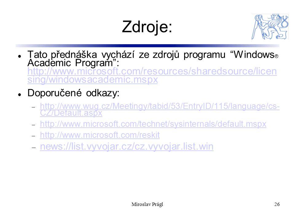 """26 Zdroje: Tato přednáška vychází ze zdrojů programu """"Windows ® Academic Program"""": http://www.microsoft.com/resources/sharedsource/licen sing/windowsa"""