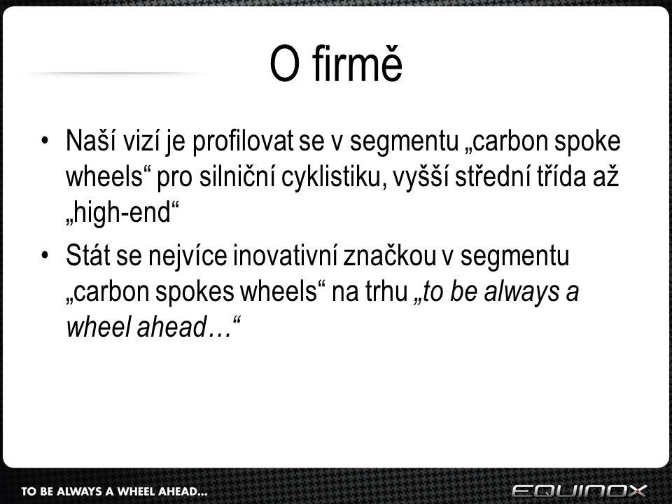 """O firmě Naší vizí je profilovat se v segmentu """"carbon spoke wheels pro silniční cyklistiku, vyšší střední třída až """"high-end Stát se nejvíce inovativní značkou v segmentu """"carbon spokes wheels na trhu """"to be always a wheel ahead…"""