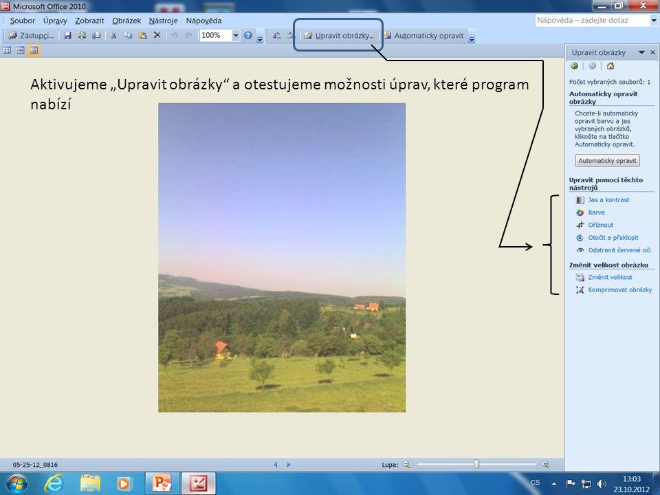 """Aktivujeme """"Upravit obrázky a otestujeme možnosti úprav, které program nabízí"""