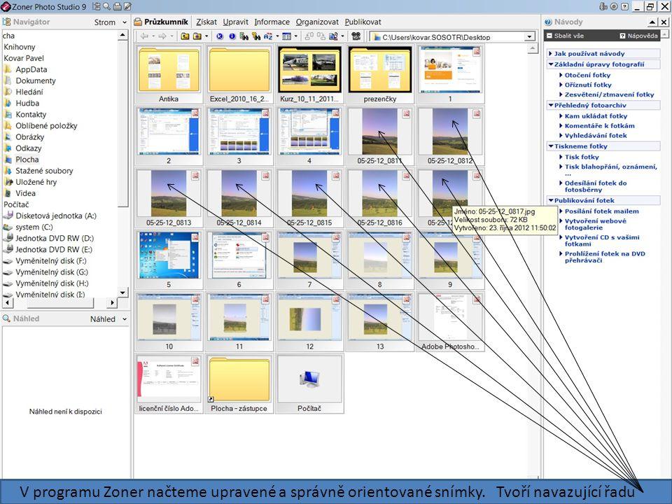 V programu Zoner načteme upravené a správně orientované snímky. Tvoří navazující řadu