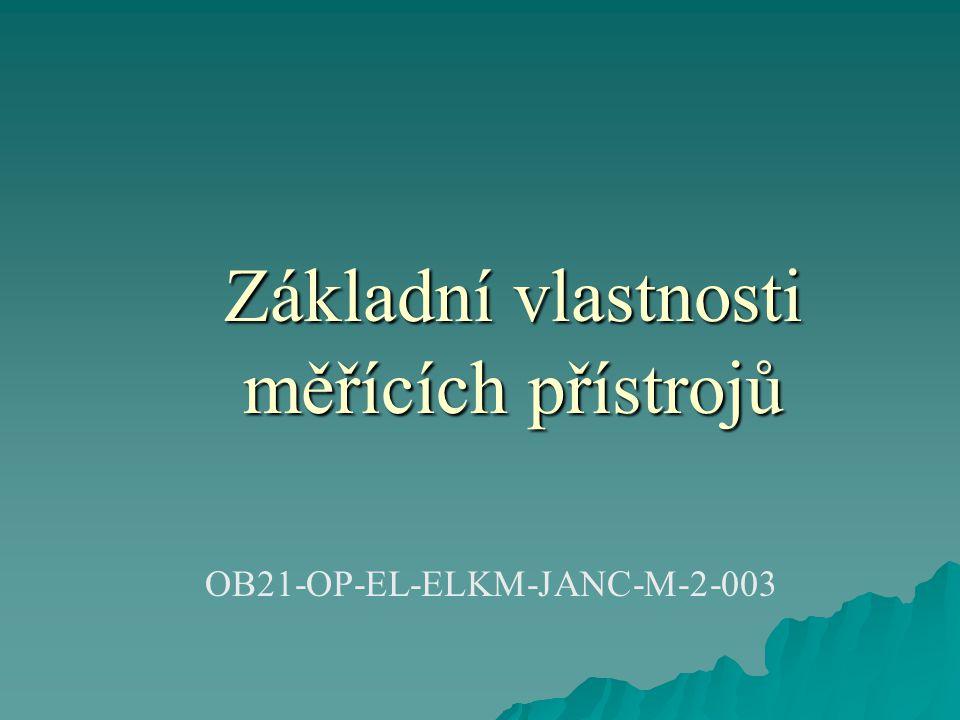 Základní vlastnosti měřících přístrojů OB21-OP-EL-ELKM-JANC-M-2-003