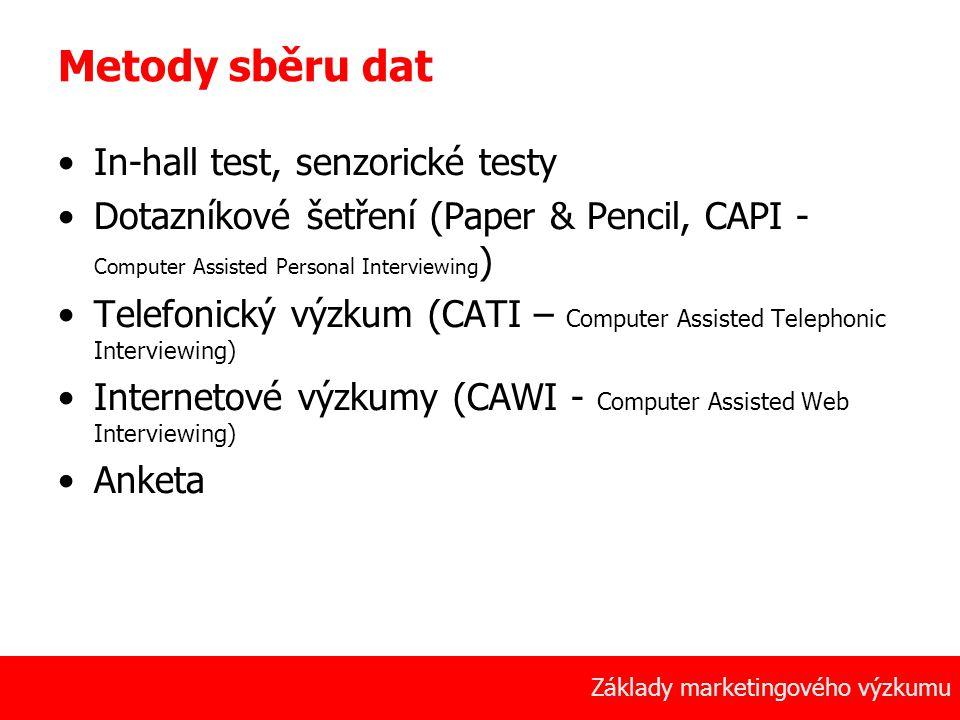 15 Základy marketingového výzkumu Metody sběru dat In-hall test, senzorické testy Dotazníkové šetření (Paper & Pencil, CAPI - Computer Assisted Person