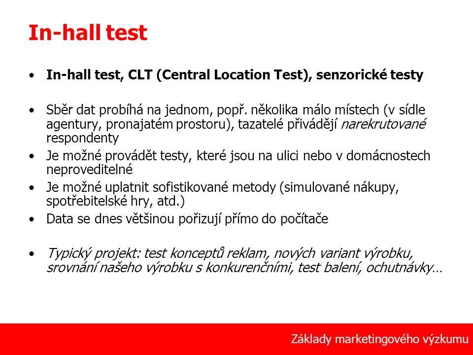 16 Základy marketingového výzkumu In-hall test In-hall test, CLT (Central Location Test), senzorické testy Sběr dat probíhá na jednom, popř. několika