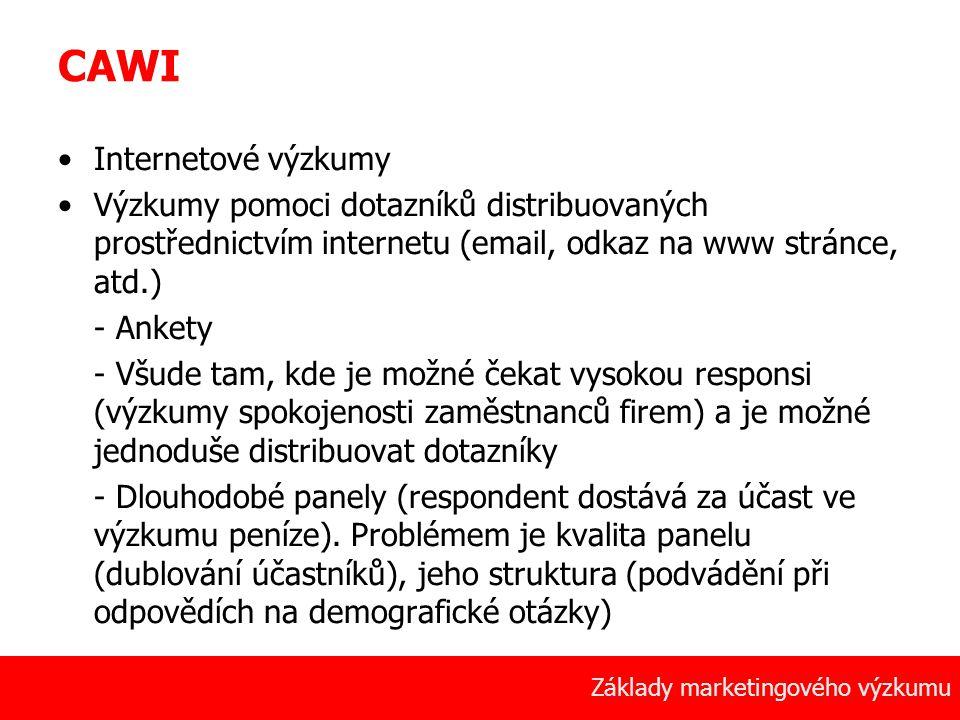 23 Základy marketingového výzkumu CAWI Internetové výzkumy Výzkumy pomoci dotazníků distribuovaných prostřednictvím internetu (email, odkaz na www str