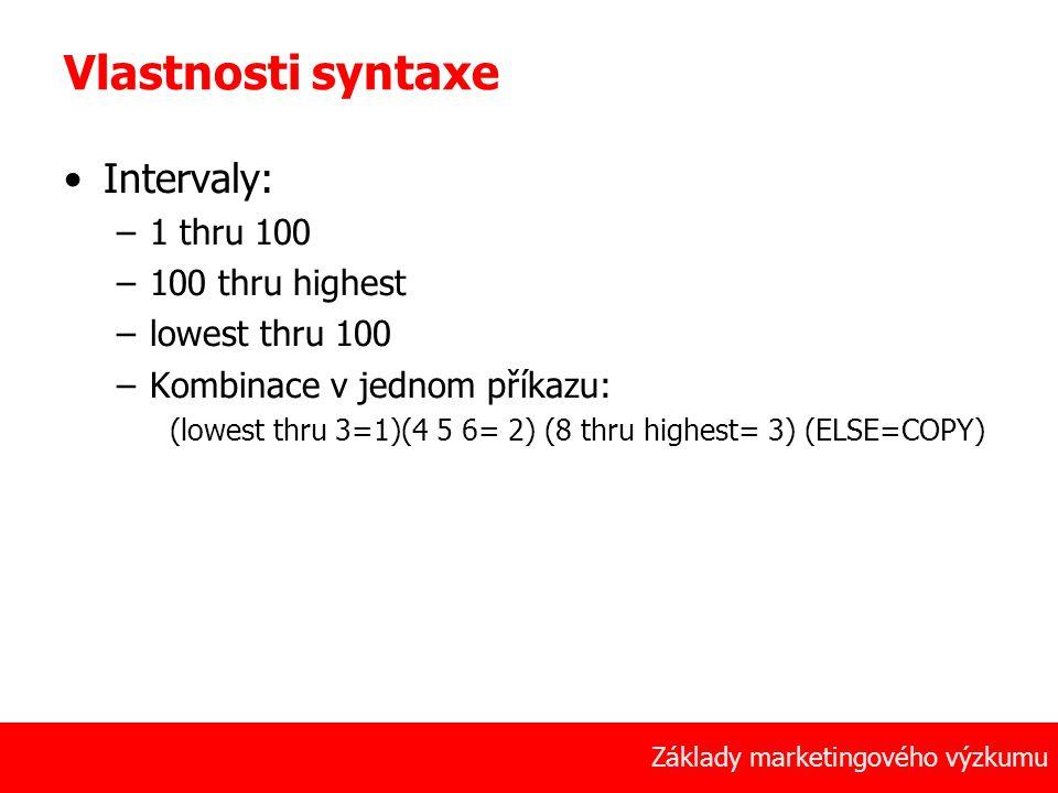 37 Základy marketingového výzkumu Vlastnosti syntaxe Intervaly: –1 thru 100 –100 thru highest –lowest thru 100 –Kombinace v jednom příkazu: (lowest th