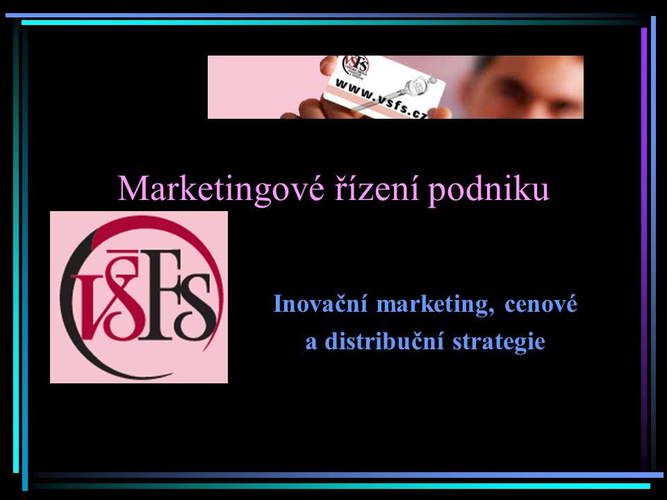 Marketingové řízení podniku Inovační marketing, cenové a distribuční strategie