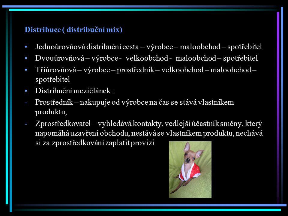 Distribuce ( distribuční mix) Jednoúrovňová distribuční cesta – výrobce – maloobchod – spotřebitel Dvouúrovňová – výrobce - velkoobchod - maloobchod –