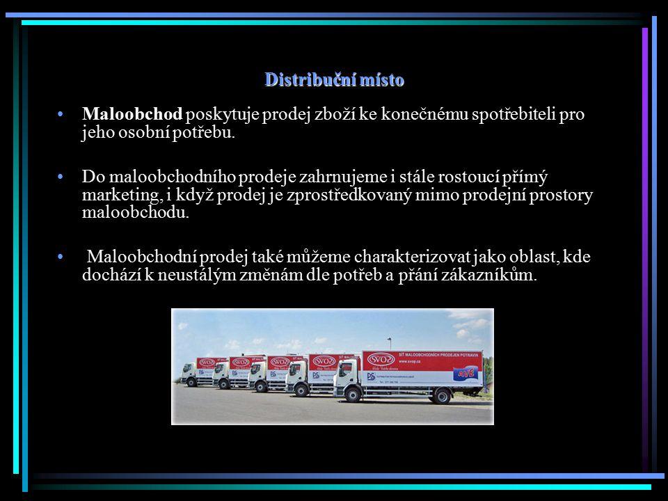 Distribuční místo Maloobchod poskytuje prodej zboží ke konečnému spotřebiteli pro jeho osobní potřebu. Do maloobchodního prodeje zahrnujeme i stále ro