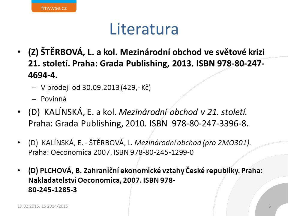 Literatura (Z) ŠTĚRBOVÁ, L. a kol. Mezinárodní obchod ve světové krizi 21. století. Praha: Grada Publishing, 2013. ISBN 978-80-247- 4694-4. – V prodej