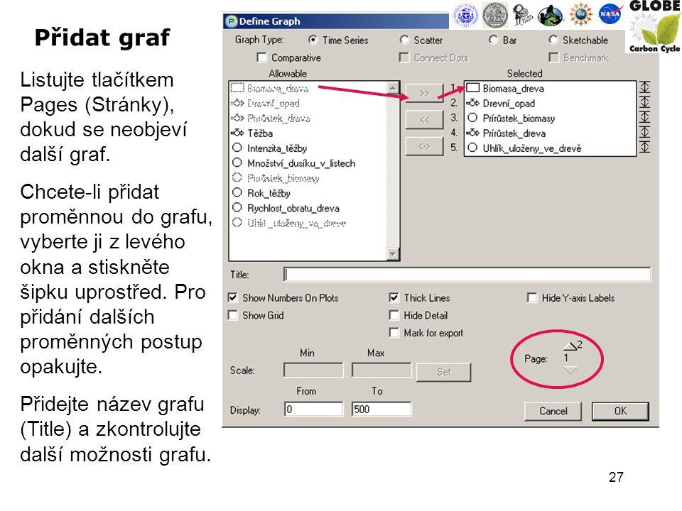 27 Přidat graf Listujte tlačítkem Pages (Stránky), dokud se neobjeví další graf.