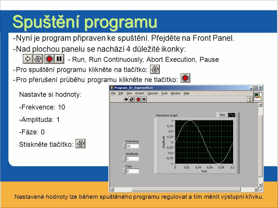 Spuštění programu -Nyní je program připraven ke spuštění.