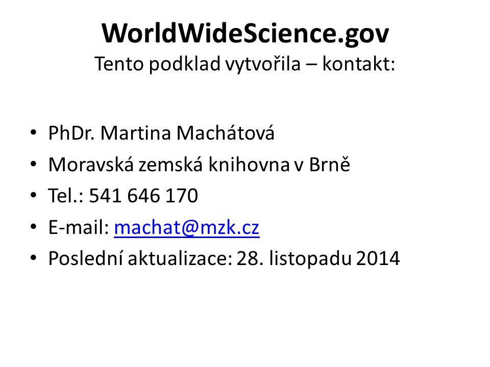 WorldWideScience.gov Tento podklad vytvořila – kontakt: PhDr.