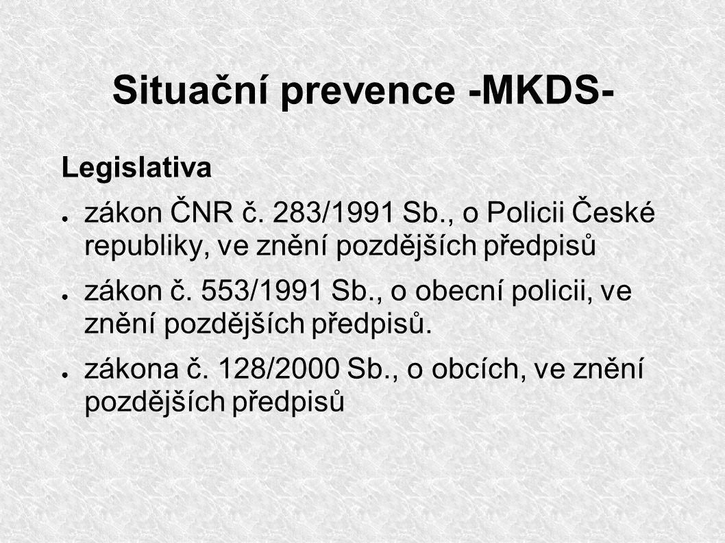 Situační prevence -MKDS- Legislativa ● zákon ČNR č.